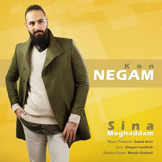 Sina Moghaddam – Negam Kon