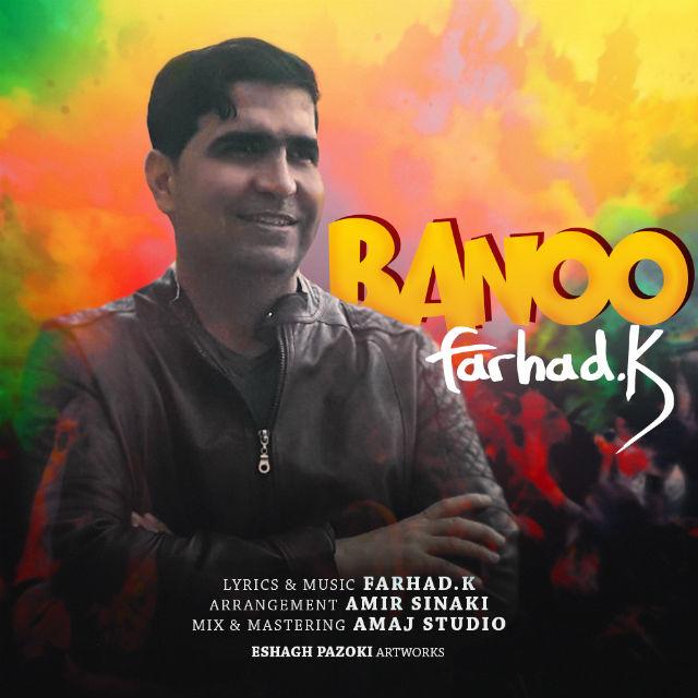 Farhad K – Banoo