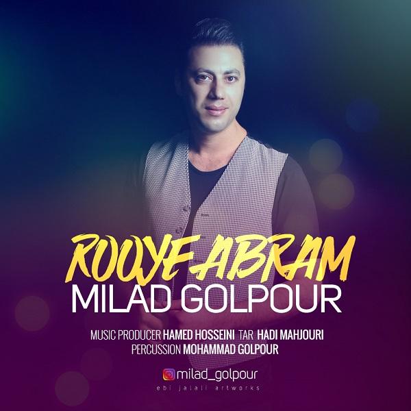 Milad Golpour – Rooye Abram