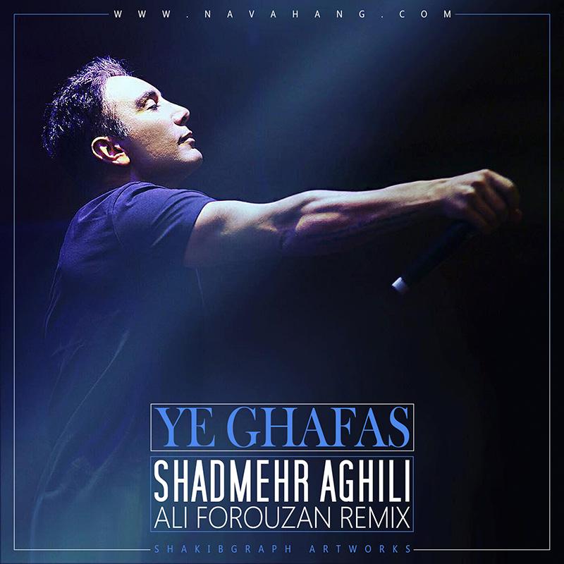 Shadmehr Aghili – Ye Ghafas (Ali Forouzan Remix)