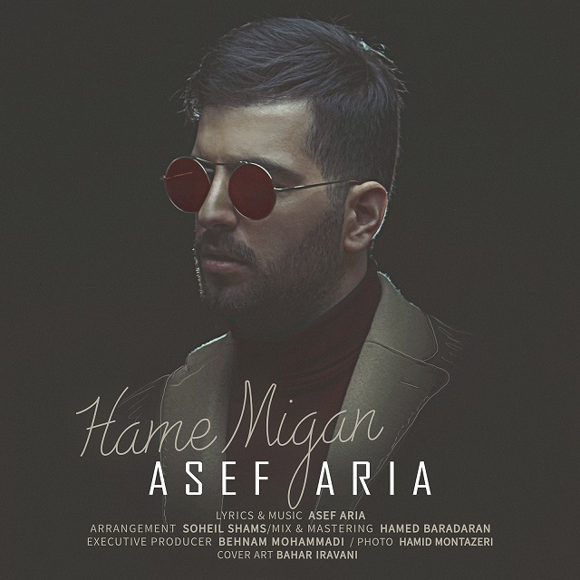 Asef Aria - Hame Migan
