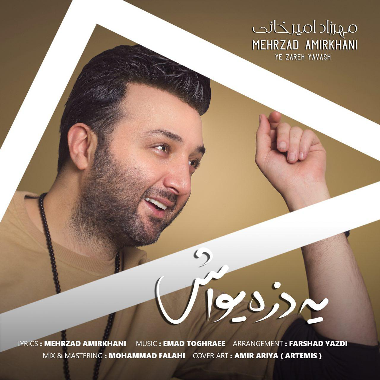 Mehrzad Amirkhani – Ye Zareh Yavash