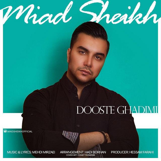 Miad Sheikh – Dooste Ghadimi