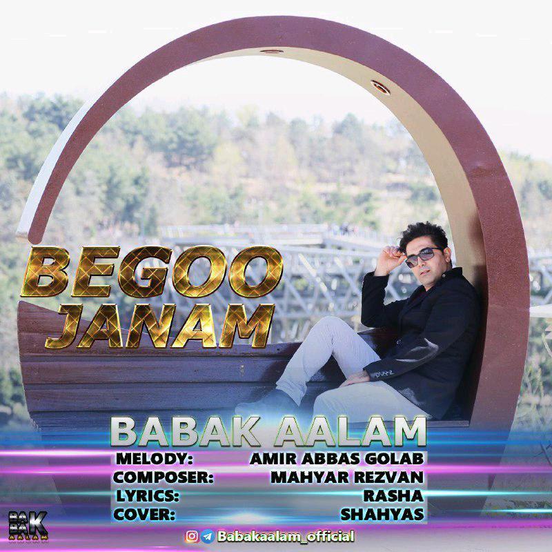 Babak Aalam – Begoo Janam