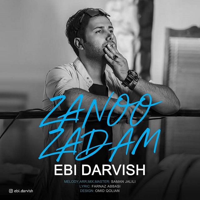 Ebi Darvish – Zanoo Zadam