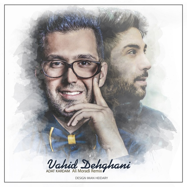 Vahid Dehghani – Adat Kardam (Remix)