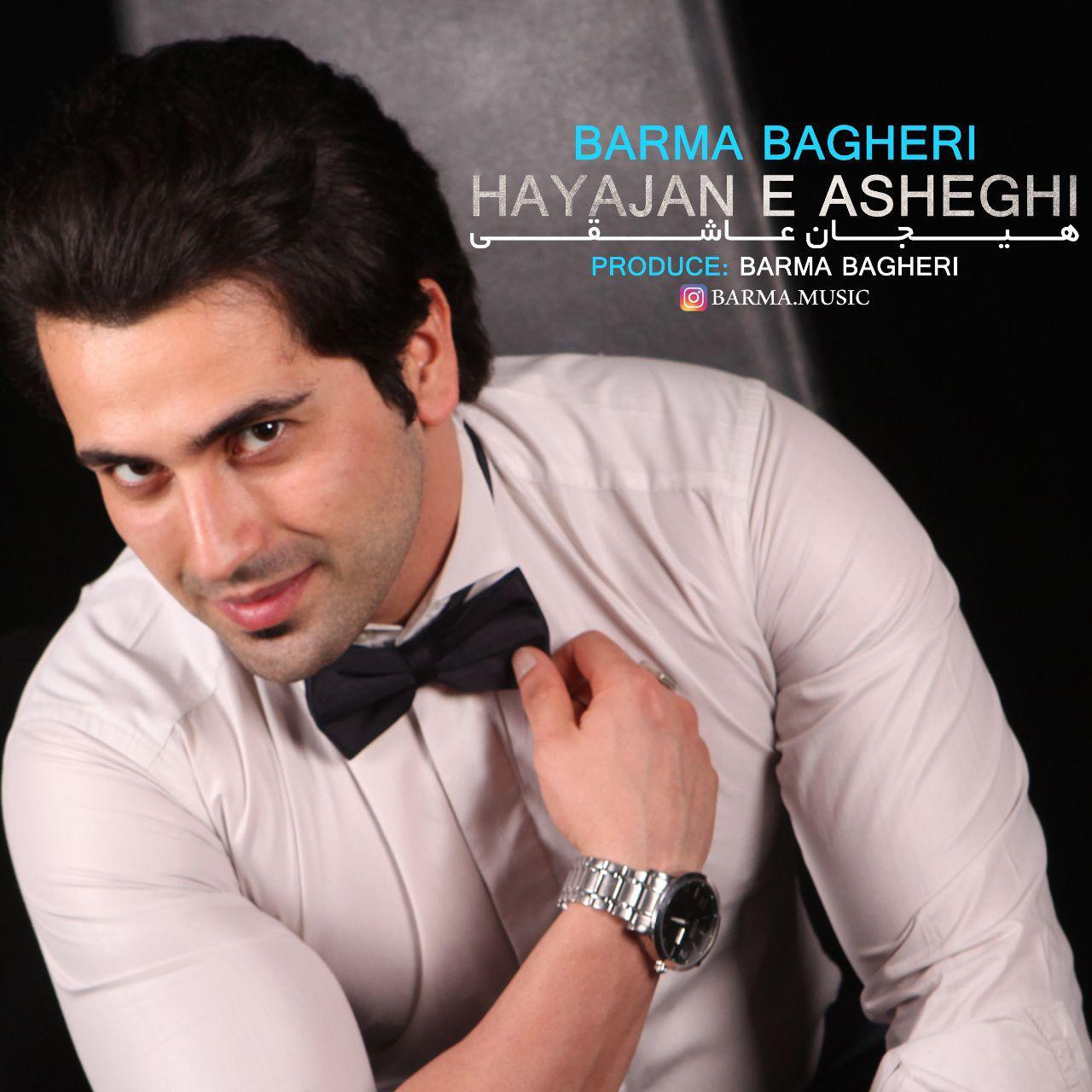 Barma Bagheri – Hayajan e Asheghi