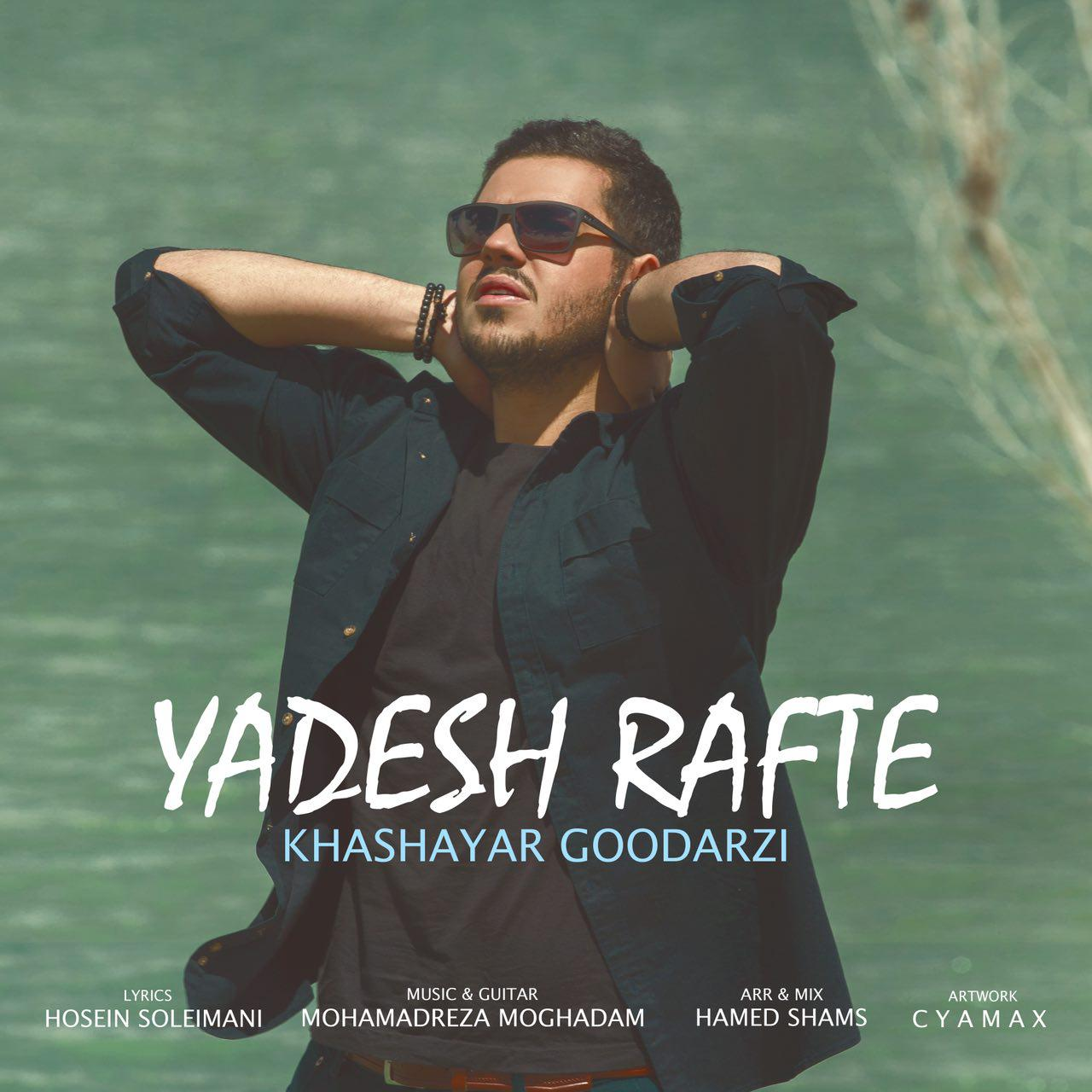 Khashayar Goodarzi – Yadesh Rafte