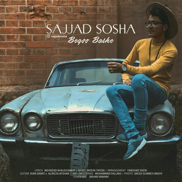 Sajjad Sosha – Begoo Bashe