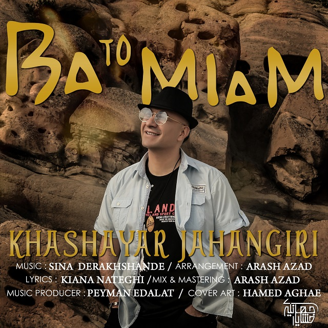 Khashayar Jahangiri – Ba To Miam