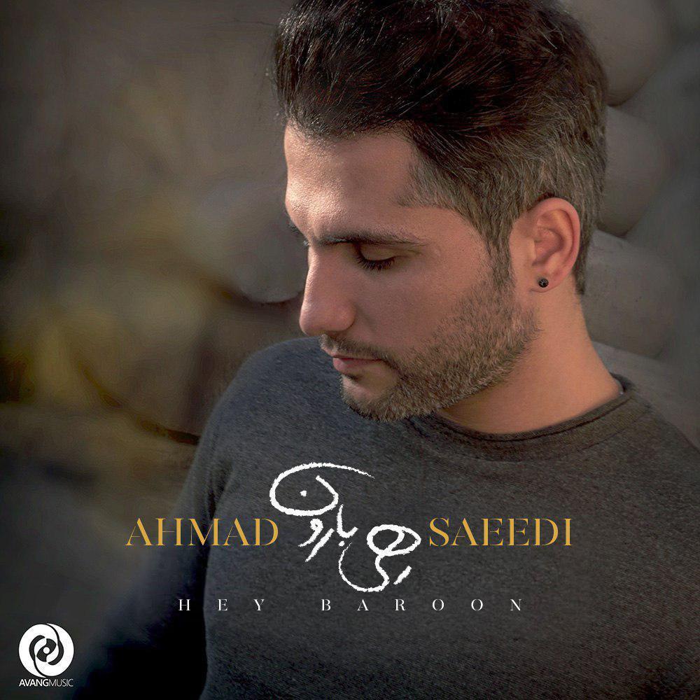 Ahmad Saeedi – Hey Baroon