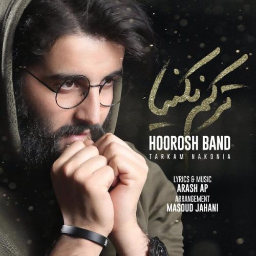 Hoorosh Band – Tarkam Nakonia