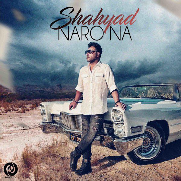 Shahyad – Naro Na