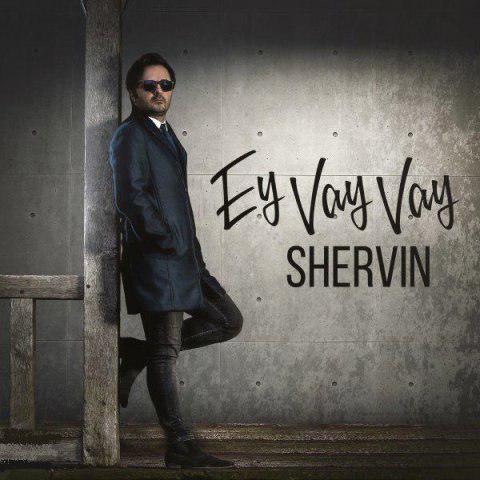 Shervin – Ey Vay Vay