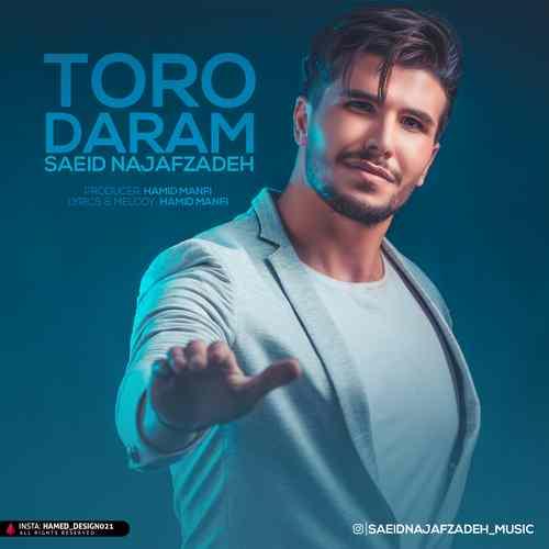 Saeid Najafzadeh – Toro Daram