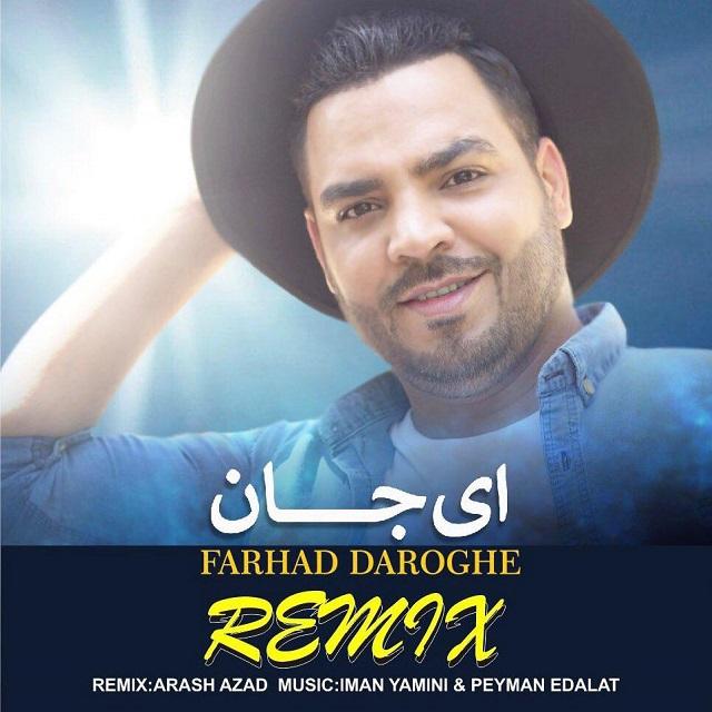 Farhad Daroghe – Ey Jan (Remix Arash Azad)