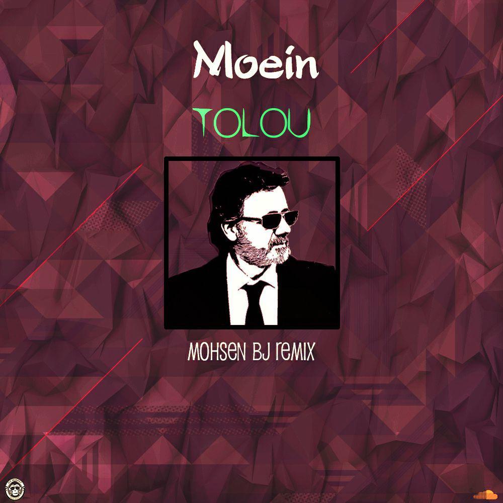 Moein – Tolou (Mohsenbj Remix)