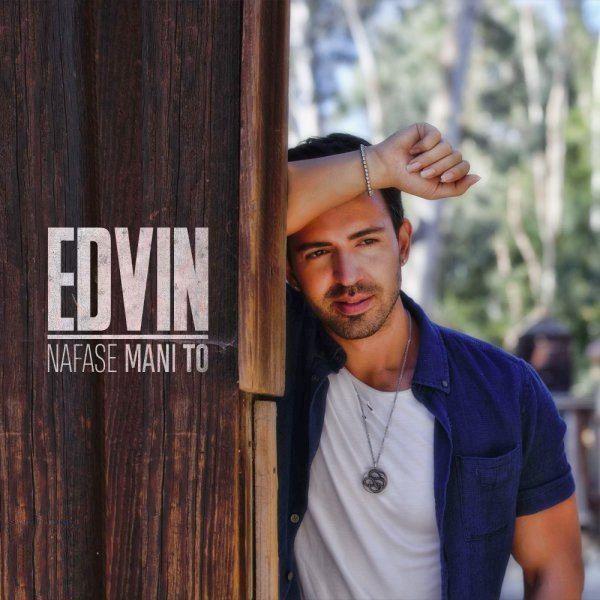 Edvin – Nafase Mani To