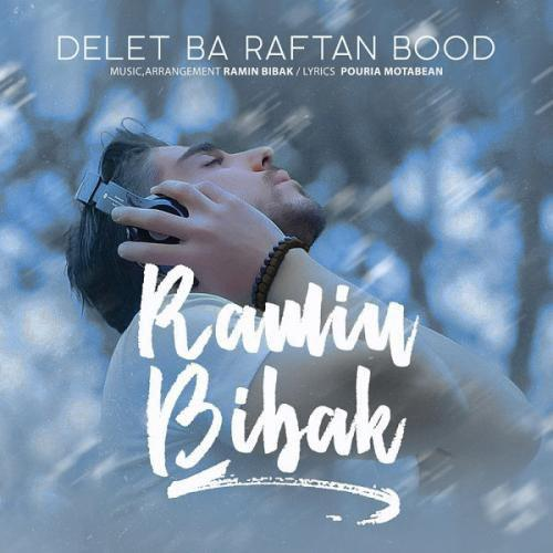 Ramin Bibak – Delet Ba Raftan Bood
