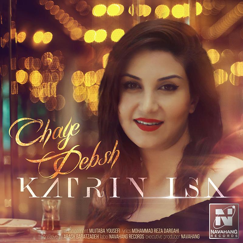 Katrin Isa – Chaye Debsh