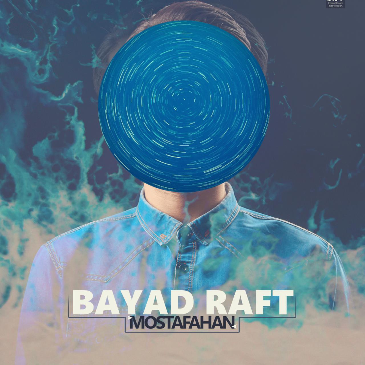 Mostafahan – Bayad Raft