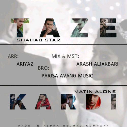 Shahab Star & Matin Alone -Taze Kardi