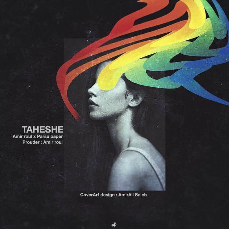 Amir Roul – Taheshe (Ft Parsa Paper)