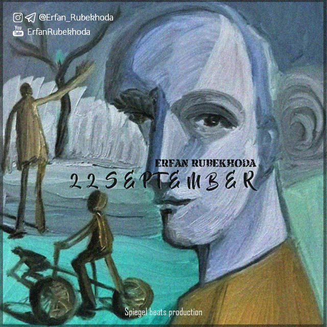 Erfan Rubekhoda – 22 September