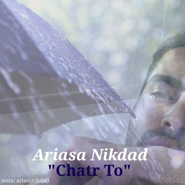 Ariasa Nikdad – Chatre To