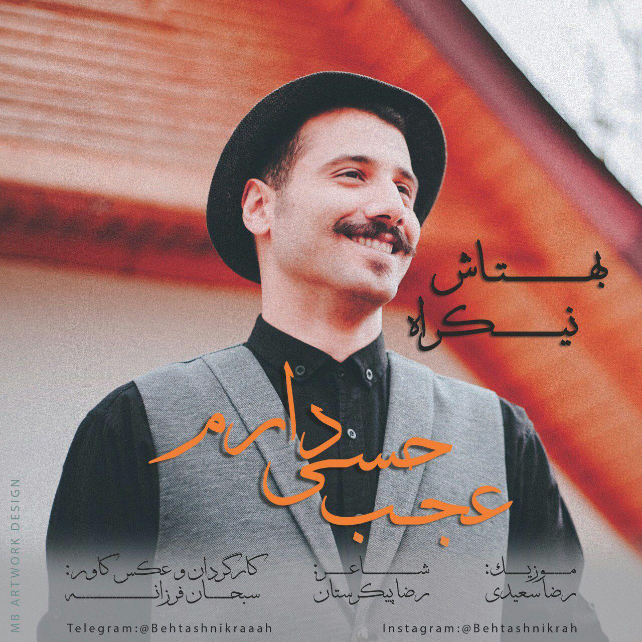 Behtash Nikrah - Ajab Hessi Daram