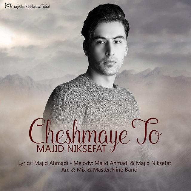 Majid Niksefat – Cheshmaye To