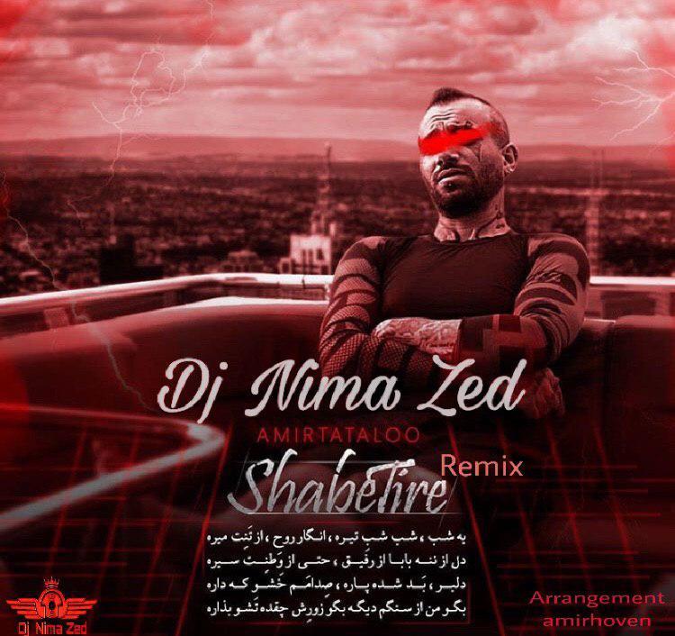Amir Tataloo – Shabe Tire (Dj Nima Zed Remix)