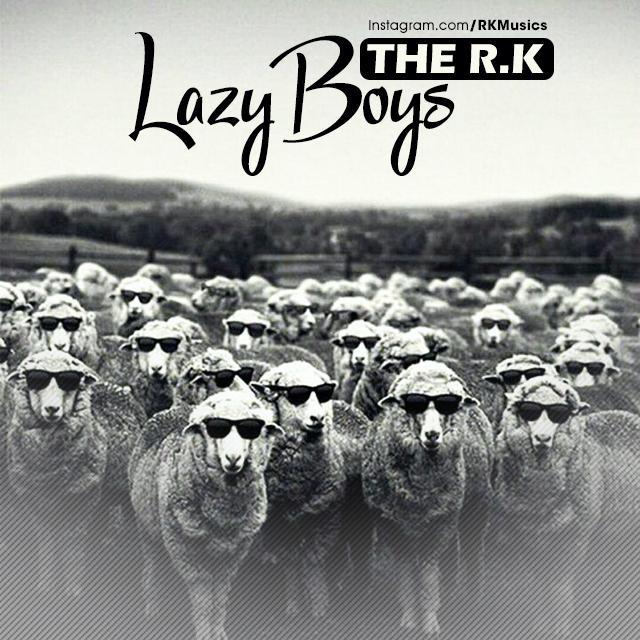 The R K – Lazy Boys