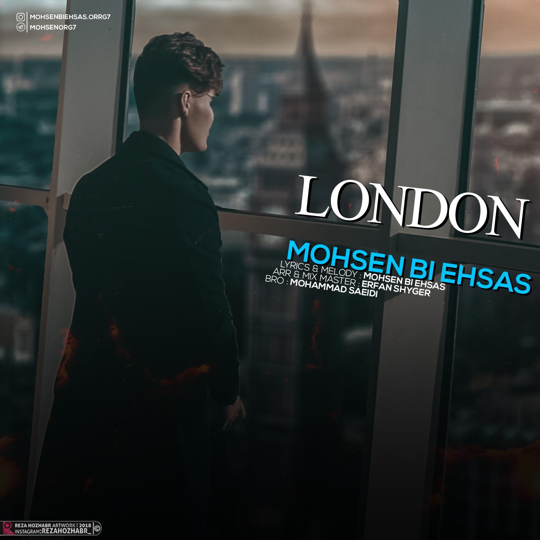 Mohsen Bi Ehsas – London