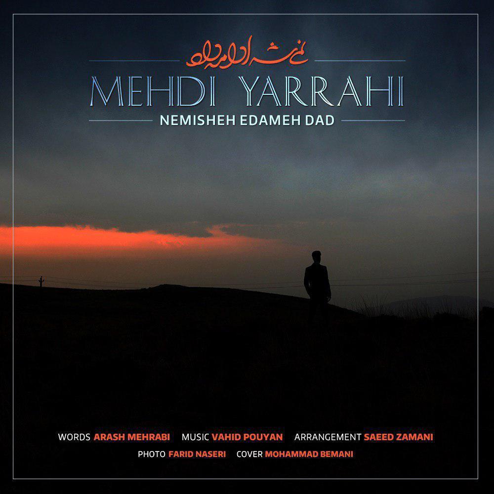 Mehdi Yarrahi – Nemisheh Edameh Dad