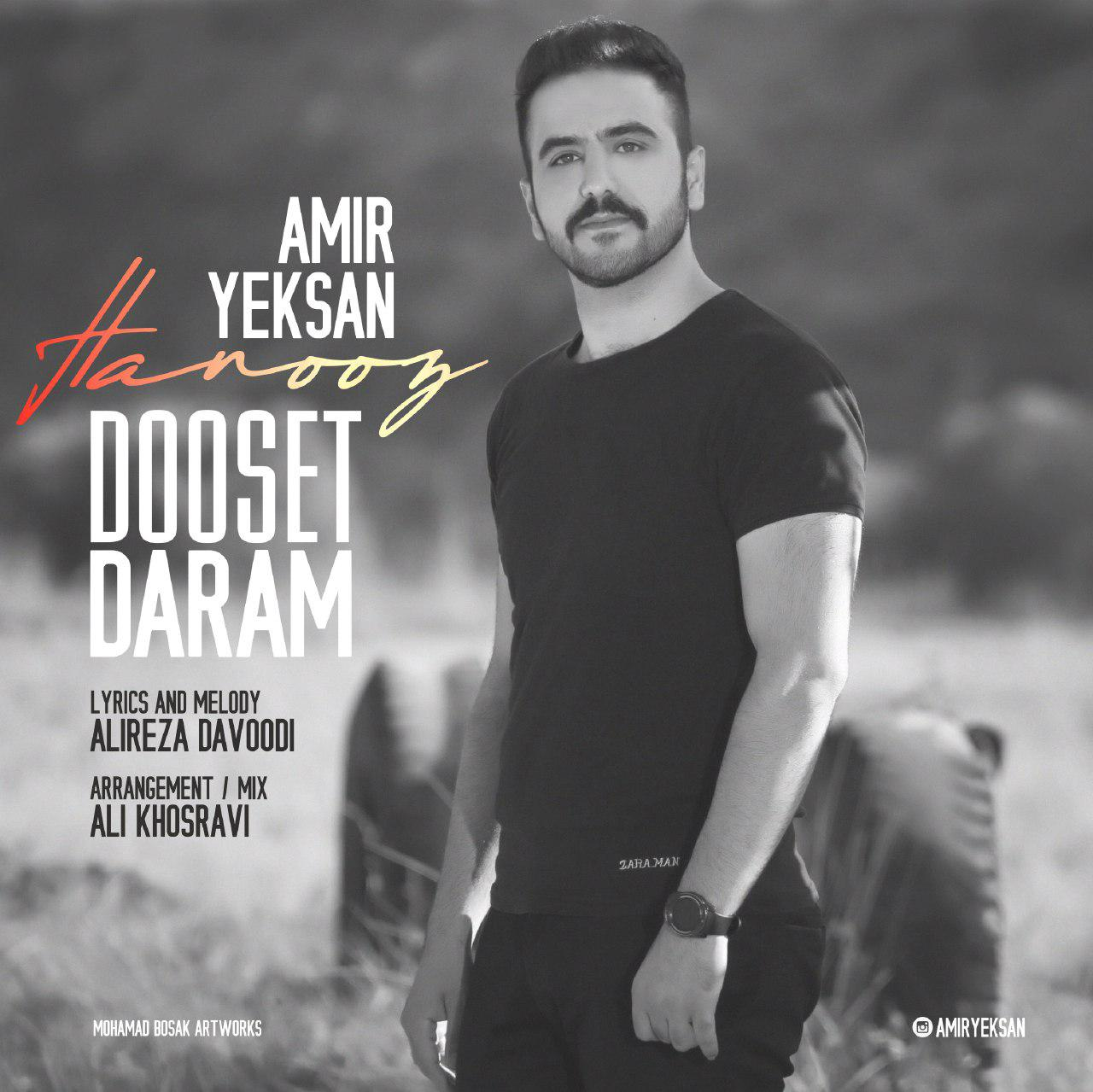 Amir Yeksan – Hanooz Dooset Daram