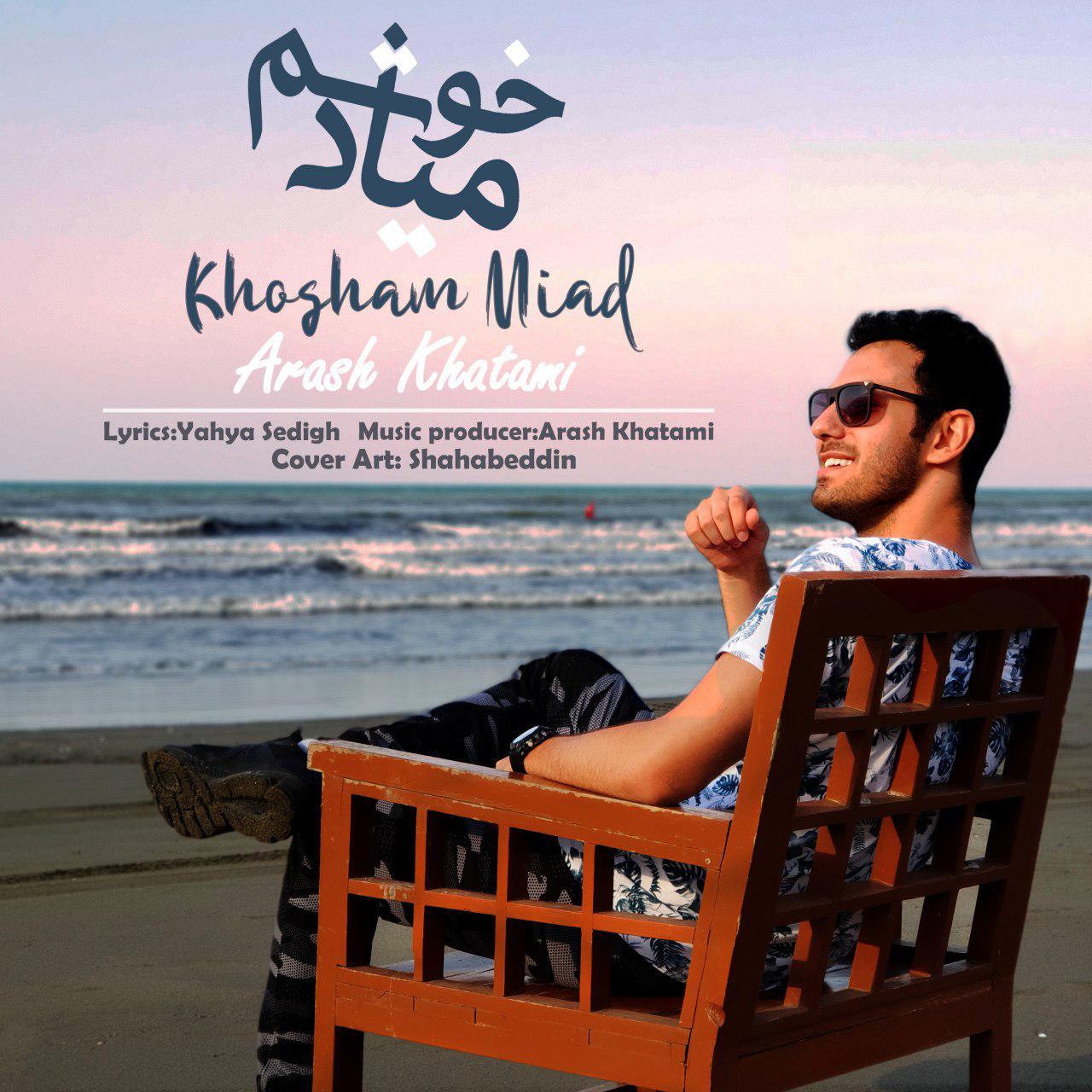 Arash Khatami – Khosham Miad