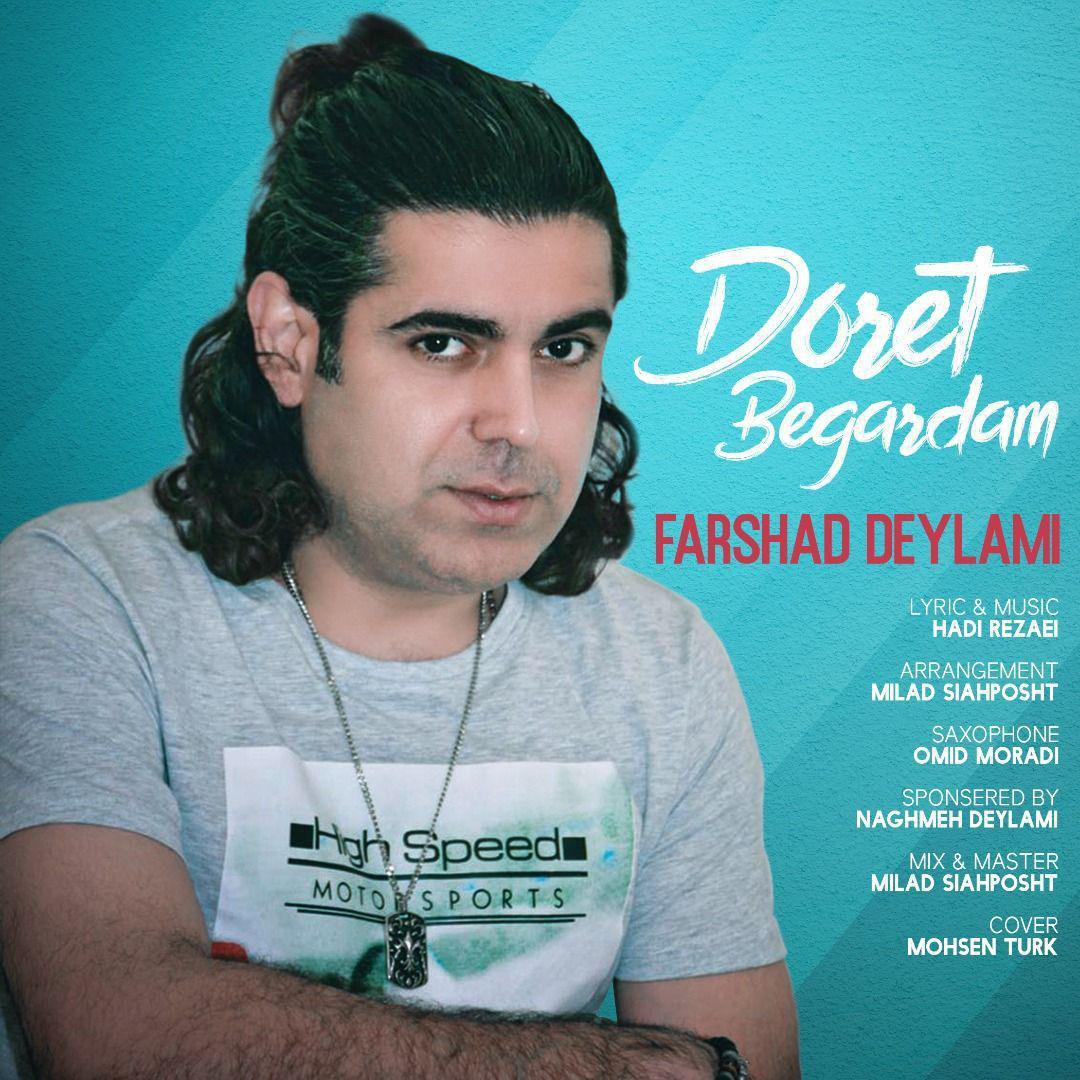 Farshad Deylami – Doret Begardam