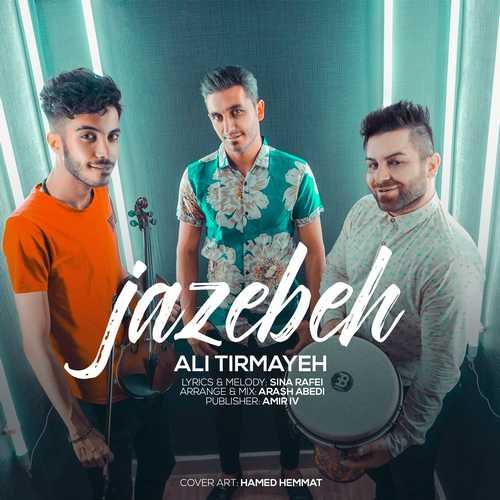 Ali Tirmayeh – Jazebeh