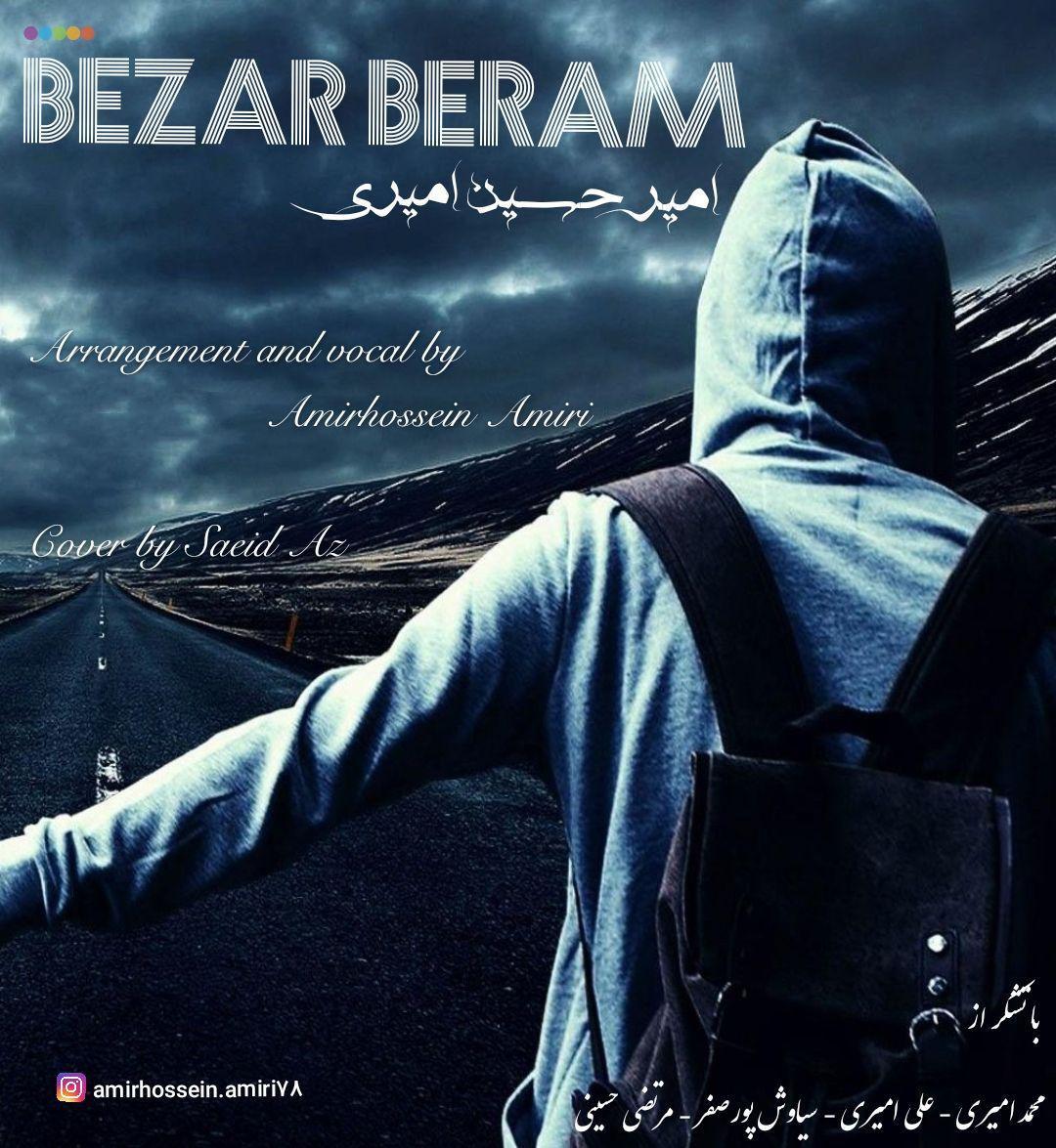 Amirhossein Amiri – Bezar Beram