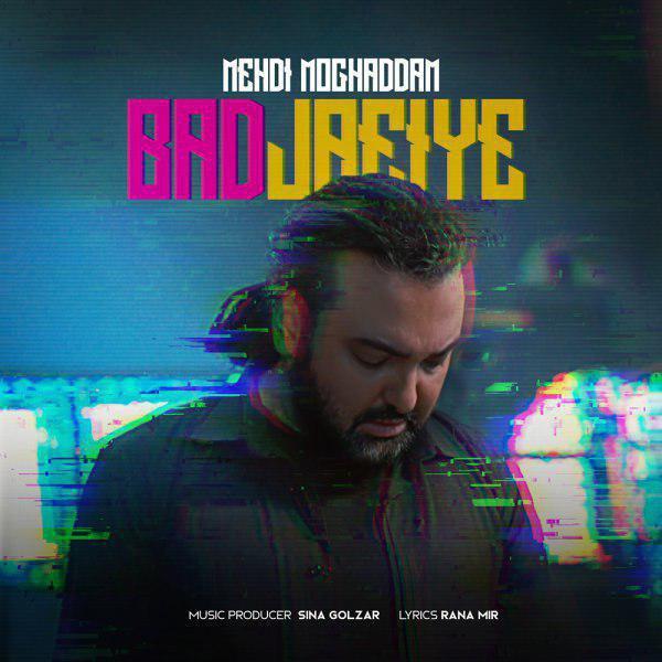 Mehdi Moghadam – Bad Jaeiye