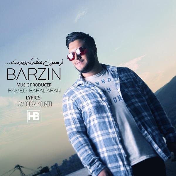 Barzin – Az Hamoon Lahzeh Ke Didamet