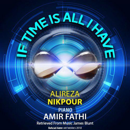 Alireza Nikpour – If Time Is All I Have