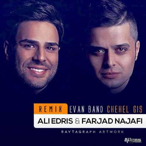 Evan Band – Chehel Gis (Ali Edris & Farjad Najafi Remix)