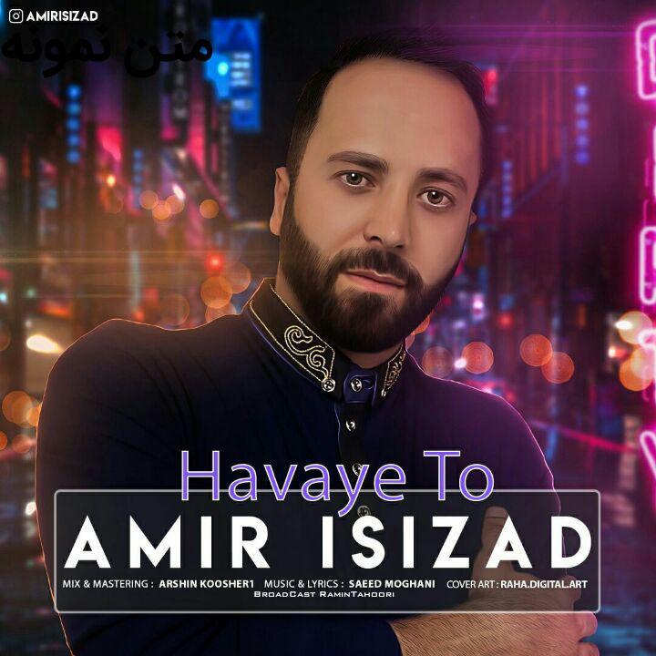 Amir Isizad – Havaye To