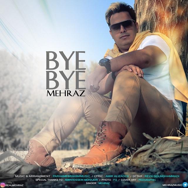 Mehraz – Bye Bye