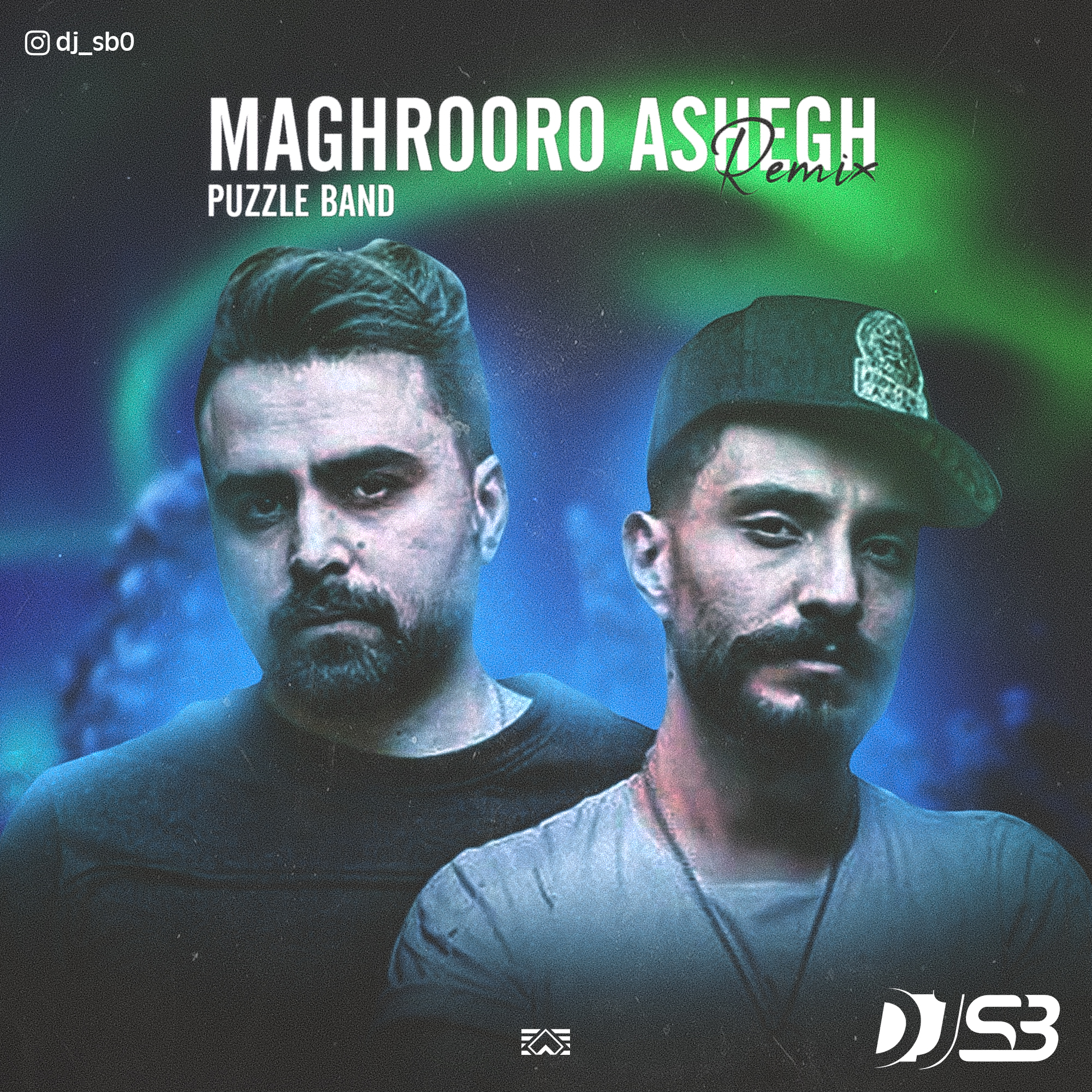 Puzzle Band – Maghroor O Ashegh (DJ S.B Remix)