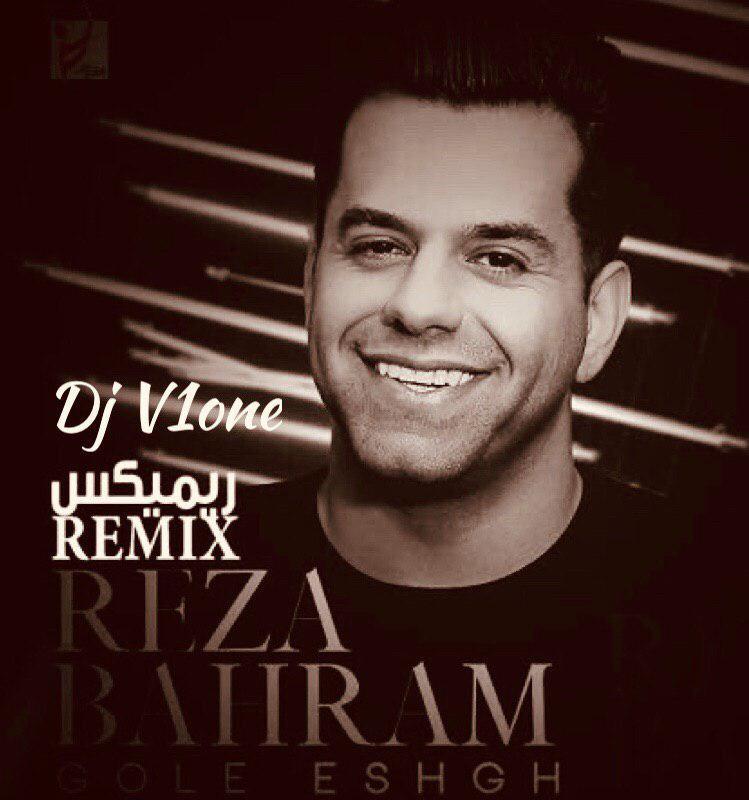 Reza Bahram – Gole Eshgh Remix By Dj V1one