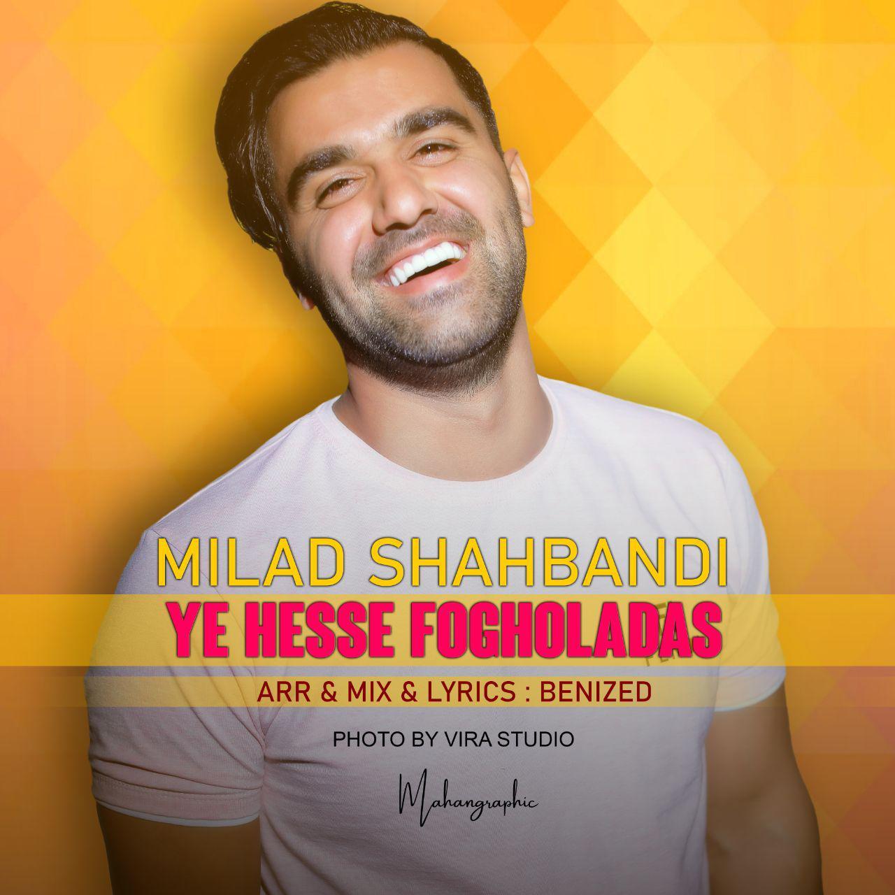 Milad Shahbandi – Ye Hesse Fogholadas