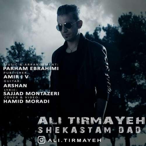 Ali Tirmayeh – Shekastam Dad